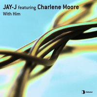 With Him — Jay-J Feat. Charlene Moore, Jay-J