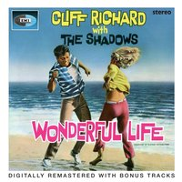 Wonderful Life — Cliff Richard