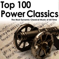 Top 100 Power Classics: The Most Dynamic Classical Music of All Time — сборник