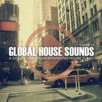 Global House Sounds, Vol. 19 — сборник