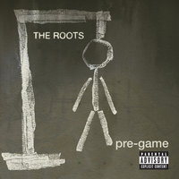 Pre-Game — The Roots