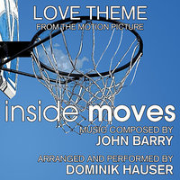 Inside Moves - Love Theme from the Motion Picture (John Barry) — Dominik Hauser