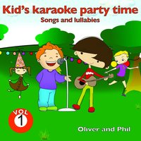 Kid's Karaoke Party Time, Vol. 1 — Phil, Oliver