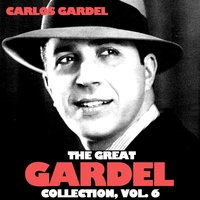 The Great Gardel Collection, Vol. 6 — Carlos Gardel