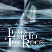 Lead Me to the Rock — The Blessed Hope Project
