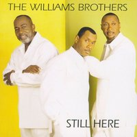Still Here — The Williams Brothers
