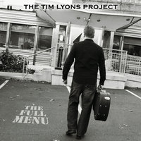 The Full Menu — The Tim Lyons Project