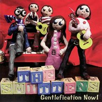 Gentlefication Now! — The Smittens