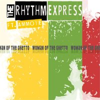 Woman of the Ghetto (feat. Ammoye) — The Rhythm Express