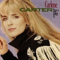 I Fell In Love — Carlene Carter