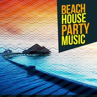 Beach House Party Music — Beach Party Music