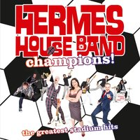 Champions!: The Greatest Stadium Hits — Hermes House Band
