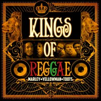 Kings of Reggae — Bob Marley, Toots & The Maytals, Yelloman