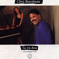Tu Do Bem (Everything's OK) — Chris Boardman