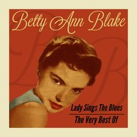 Lady Sings the Blues - The Very Best Of — Betty Ann Blake