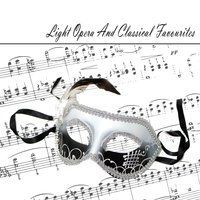 Light Opera And Classical Favourites — сборник