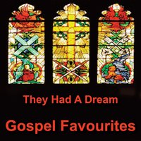 They Had a Dream - Gospel Favourites — сборник