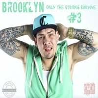 Only the Strong Survive # 3 — Brooklyn