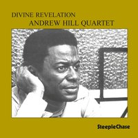 Divine Revelation — Chris White, Leroy Williams, Andrew Hill, Jimmy Vass