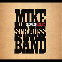 Crooked Heart — Mike Strauss Band