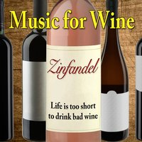 Music for Wine: Zinfandel — Music for Wine