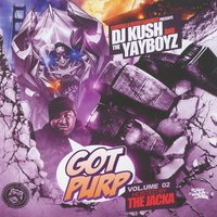 Got Purp, Vol. 2 — DJ Kush & The Yayboyz (Hosted by The Jacka), The Yayboyz, DJ Kush