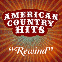 Rewind - Single — American Country Hits
