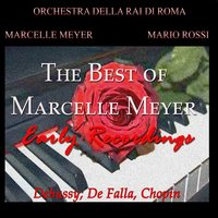 The Best of Marcelle Meyer: Early Recordings — Клод Дебюсси, Фредерик Шопен, Orchestra della RAI di Roma, Mário Rossi, Marcelle Meyer