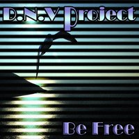 Be Free — D.M.V Project, D.N.V Project