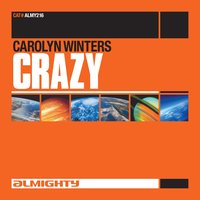 Almighty Presents: Crazy — Carolyn Winters