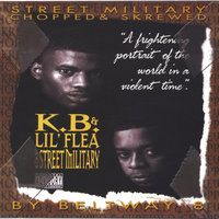 K.B. & Lil' Flea of Street Military Chopped & Skrewed — K.B. & Lil' Flea