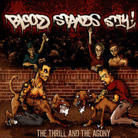 The Thrill And The Agony — Blood Stands Still