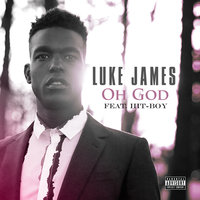 Oh God — Luke James, Hit-Boy