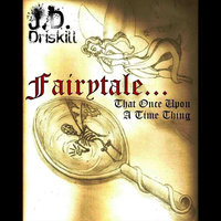 Fairytale...That Once Upon a Time Thing — J.D. Driskill