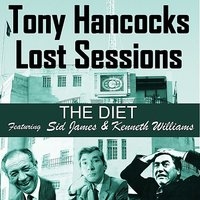 The Lost Sessions - The Diet — Tony Hancock, Sid James, Kenneth Williams