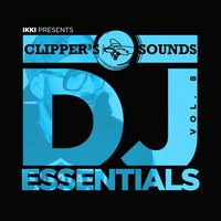 Clipper's Sounds DJ Essentials, Vol. 8 — Ikki