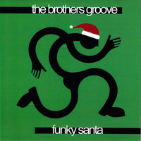 Funky Santa — The Brothers Groove
