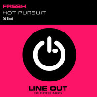 Hot Pursuit (DJ Tool) — Fresh