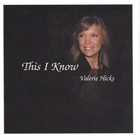 This I Know — Valerie Hicks