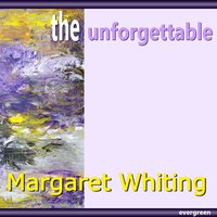 Margaret Whiting – the Unforgettable — Margaret Whiting