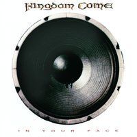 In Your Face — Kingdom Come