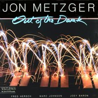 Out of the Dark — Fred Hersch, Joey Baron, Marc Johnson, Jon Metzger Quartet, Jon Metzger