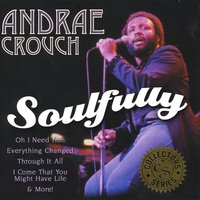 Soulfully — Andrae Crouch