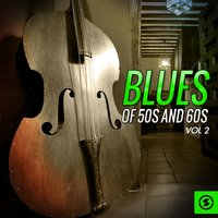 Blues of 50's and 60's, Vol. 2 — сборник