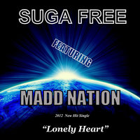Lonely Heart (feat. Suga Free) — Madd Nation