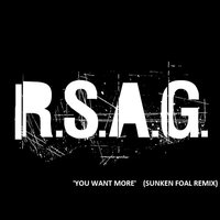 You Want More — R.S.A.G.