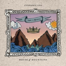 Mover of Mountains — Citipointe Live