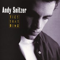Ties That Bind — Andy Snitzer