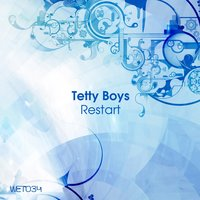 Restart — Tetty boys