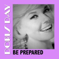 Be Prepared — Doris Day